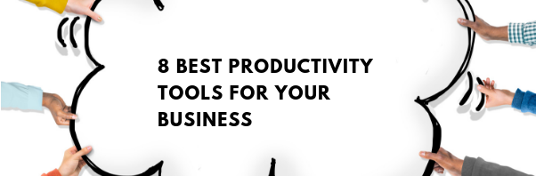 8 Best Productivity Tools for Your Business
