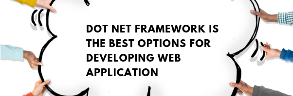 Dot Net Framework Is the Best Options for Developing Web Application